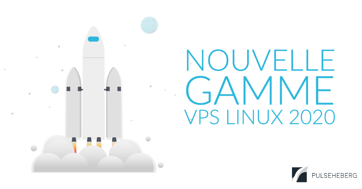 Nouvelle gamme VPS Linux 2020